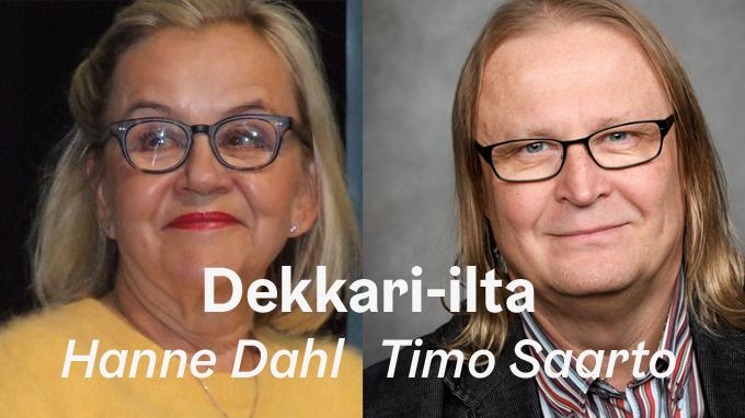 Linkki tapahtumaan Dekkari-ilta, vieraina Hanne Dahl ja Timo Saarto